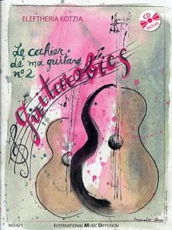 Eleftheria Kotzia - The Notebook of my Guitar N ° 2 - Guitarobics - Sheet Music - di-arezzo.co.uk