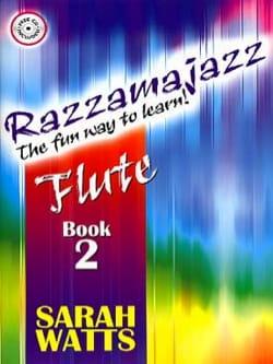 Sarah Watts - Razzamajazz Flute - Volume 2 - Partition - di-arezzo.fr