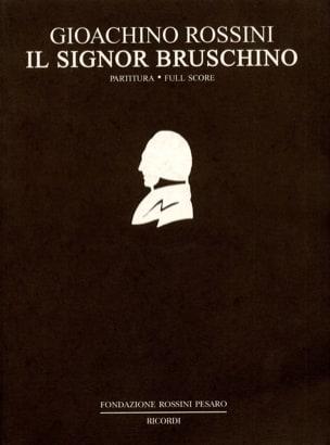 Gioacchino Rossini - Il Signor Bruschino - Partitura - Partition - di-arezzo.fr