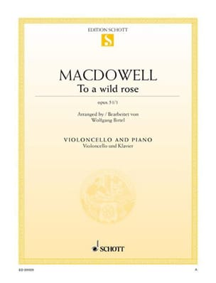 Dowell Edward Mac - To A Wild Rose Op. 51 No. 1 - Cello - Sheet Music - di-arezzo.com