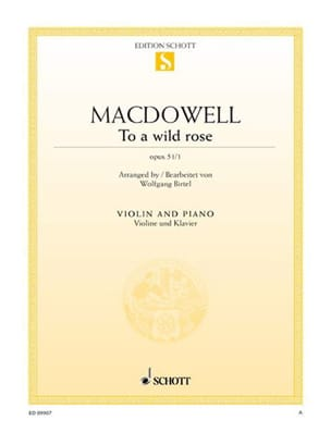 Dowell Edward Mac - To A Wild Rose Op. 51 N°1 - Violon - Partition - di-arezzo.fr