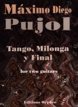 Maximo Diego Pujol - Tango, Milonga Y Final - Partitura - di-arezzo.es