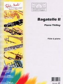 Bagatelle 2 - Pierre Thilloy - Partition - laflutedepan.com
