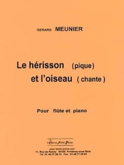 Gérard Meunier - The Hedgehog spades and the bird sings - Sheet Music - di-arezzo.com