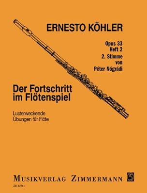 Ernesto KÖHLER - Der Fortschritt Im Flötenspiel Opus 33 Volumen 2 - Partitura - di-arezzo.es