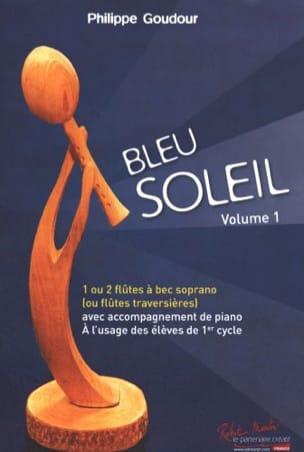 Bleu Soleil Volume 1 - Philippe Goudour - Partition - laflutedepan.com