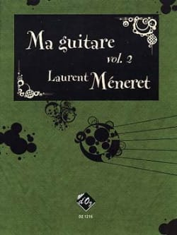 Laurent Méneret - Ma Guitare Volume 2 - Partition - di-arezzo.fr