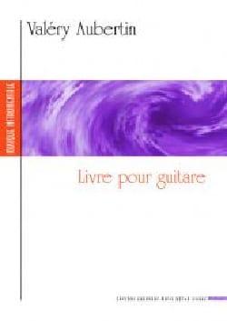 Livre pour guitare - Valéry Aubertin - Partition - laflutedepan.com