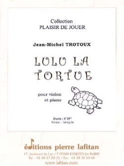 Jean-Michel Trotoux - Lulu la Tortue - Partition - di-arezzo.fr