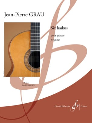 Six haïkus - Jean-Pierre Grau - Partition - Guitare - laflutedepan.com