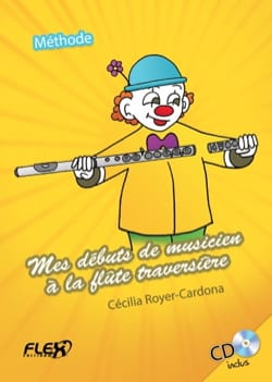 Cécilia ROYER-CARDONA - My beginnings as a musician at the Flute Traversière - Sheet Music - di-arezzo.co.uk