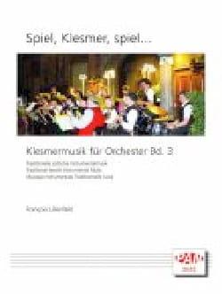 François Lilienfeld - Spiel, Klesmer, spiel... Klesmermusik für Orchester, Volume 3 - Partition - di-arezzo.fr