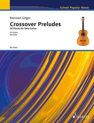 Bertrand Gröger - Crossover Preludes - Partition - di-arezzo.fr