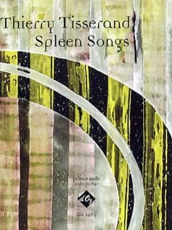 Thierry Tisserand - Spleen Songs - Sheet Music - di-arezzo.co.uk