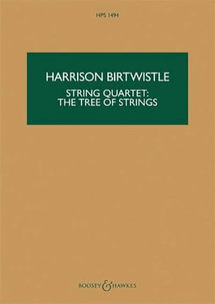 Harrison Birtwistle - the Tree of Strings : String Quartet - Partition - di-arezzo.fr