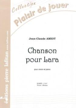 Jean-Claude Amiot - Chanson pour Lara - Partition - di-arezzo.fr