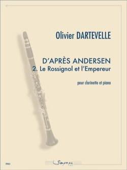 Olivier Dartevelle - D'après Andersen 2. Le Rossignol et l'Empereur - Partition - di-arezzo.fr