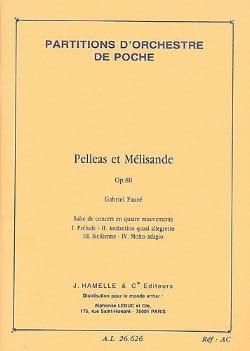 Gabriel Fauré - Pelleas et Mélisande, op. 80 – Conducteur - Partition - di-arezzo.fr