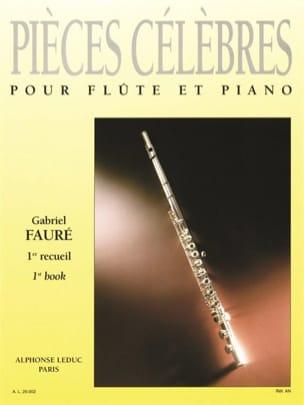 Gabriel Fauré - Pieces célèbres - Volume 1 – Flûte et piano - Partition - di-arezzo.fr