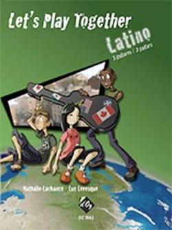 Lachance-Lévesque / Levesque Luc - Let's Play Together Latino pour 3 guitares - Partition - di-arezzo.fr