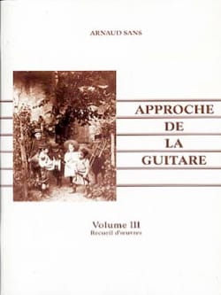 Arnaud Sans - The Approach to the guitar volume 3 - Sheet Music - di-arezzo.co.uk