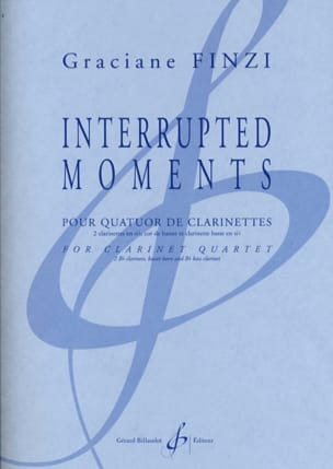Graciane Finzi - Interrupted Moments - 4 Clarinettes - Partition - di-arezzo.fr