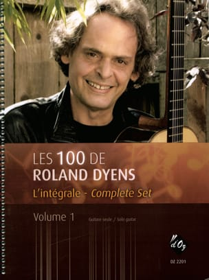Roland Dyens - The 100 of Roland Dyens Volume 1 - Sheet Music - di-arezzo.co.uk