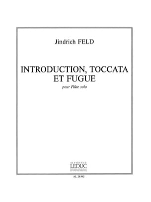 Jindrich Feld - Introduction Toccata et Fugue – Flûte solo - Partition - di-arezzo.fr