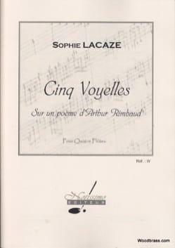 Sophie Lacaze - Cinq voyelles sur un poème d' Arthur Rimbaud - Partition - di-arezzo.fr
