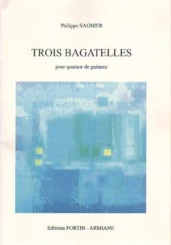 Philippe Sagnier - 3 Bagatelles - 4 Guitares - Partition - di-arezzo.fr