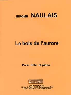 Jérôme Naulais - Le bois de l'Aurore - Partition - di-arezzo.fr