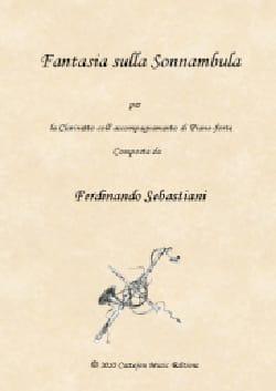 Ferdinando Sebastiani - Fantasia sulla Sonnambula - 1ère version - Partition - di-arezzo.fr