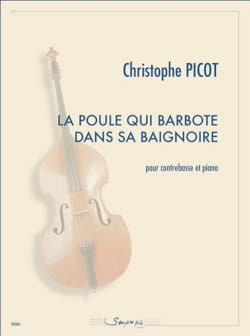 Christophe Picot - The hen that dabbles in her bathtub - Sheet Music - di-arezzo.co.uk