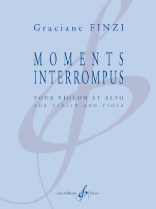 Graciane Finzi - Moments interrompus - Partition - di-arezzo.fr
