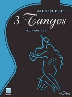 3 Tangos - Guitare Adrien Politi Partition Guitare - laflutedepan