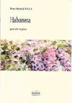 Habanera - Alto et piano Rose-Marie Jougla Partition laflutedepan