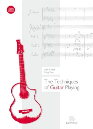 Seth F. Josel / Ming Tsao - The Techniques of Guitar Playing - Partition - di-arezzo.fr