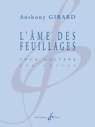Anthony Girard - L'âme des Feuillages - Guitare - Partition - di-arezzo.fr