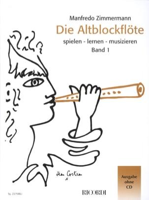 Zimmermann Manfredo - Die Altblockflöte Band 1 - ohne CD - Partition - di-arezzo.fr