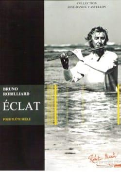 Eclat - Flûte seule - Bruno Robilliard - Partition - laflutedepan.com