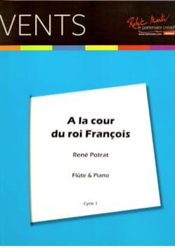 A la cour du Roi François - Flûte et piano René Potrat laflutedepan