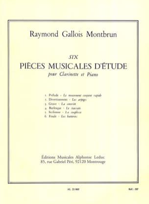 Raymond Gallois-Montbrun - 6 Pièces musicales d'étude -Clarinette - Partition - di-arezzo.fr
