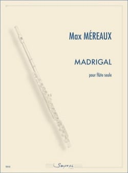 Max Méreaux - Madrigal pour flûte seule - Partition - di-arezzo.fr