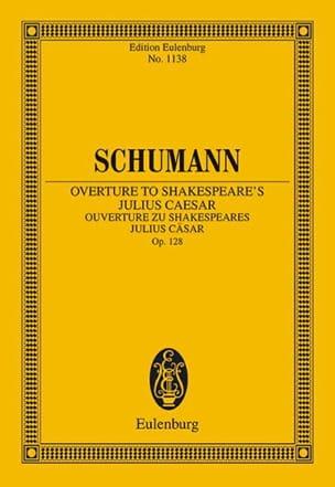 Robert Schumann - Overture to Shakespeare's Julius Caesar, op. 128 - Partition - di-arezzo.fr