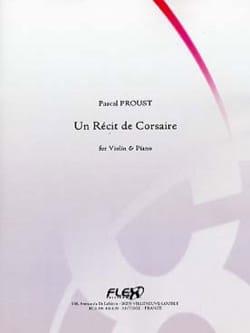 Un Récit de Corsaire - Pascal Proust - Partition - laflutedepan.com
