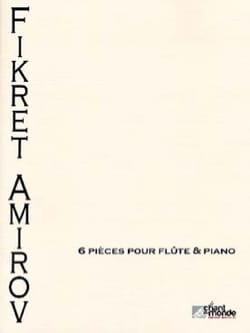 Six pieces - Flute et piano Fikret Amirov Partition laflutedepan