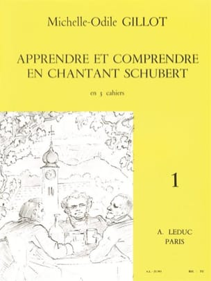 Michelle-Odile Gillot - Volume 1 Schubert - Learning and understanding by singing Schubert - Sheet Music - di-arezzo.co.uk