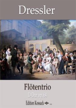 Raphael Dressler - Trio, op. 64 - 3 Flûtes - Partition - di-arezzo.fr