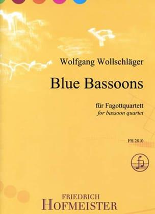 Wolfgang Wollschläger - Blue Bassoons - Bassoon Quartet - Sheet Music - di-arezzo.com