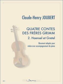 Claude-Henry Joubert - Quatre Contes des frères Grimm : 2. Haensel et Gretel - Partition - di-arezzo.fr